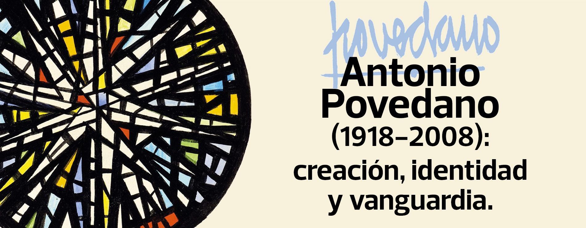 Antonio Povedano (1918-2008): creación, identidad y vanguardia