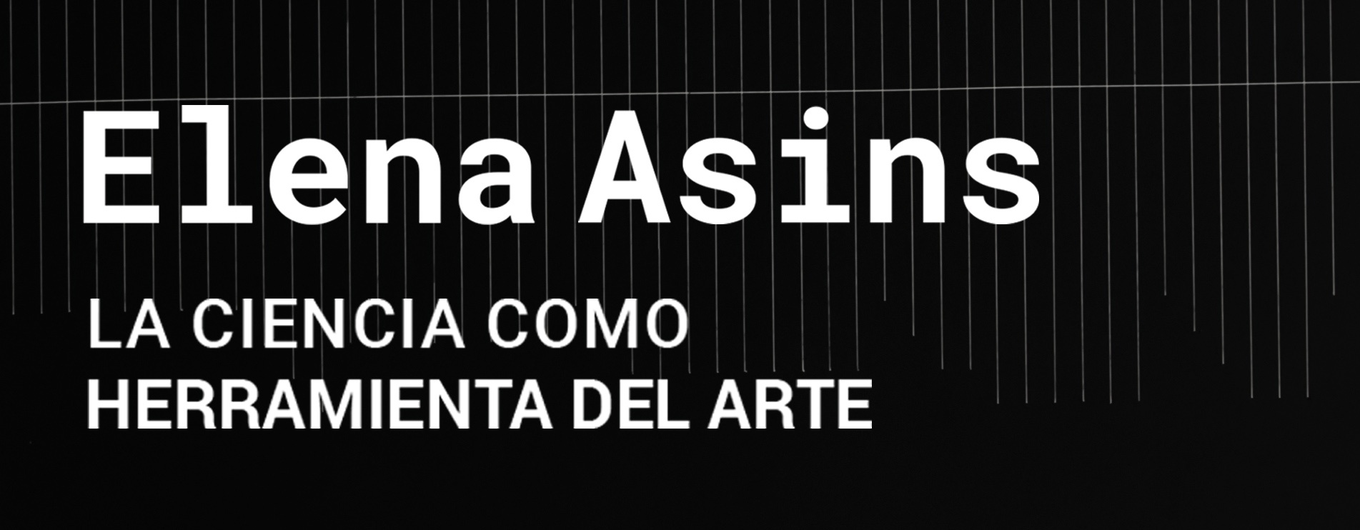 Elena Asins. La ciencia como herramienta del arte