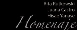 Imagen del evento Rita Rutkowski, Juana Castro e Hisae Yanase. Homenaje