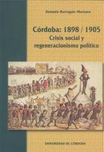 Córdoba 1898-1905. Crisis social y regeneracionismo político